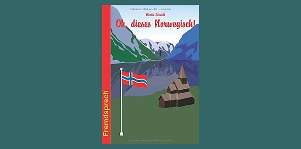 Oh dieses Norwegisch